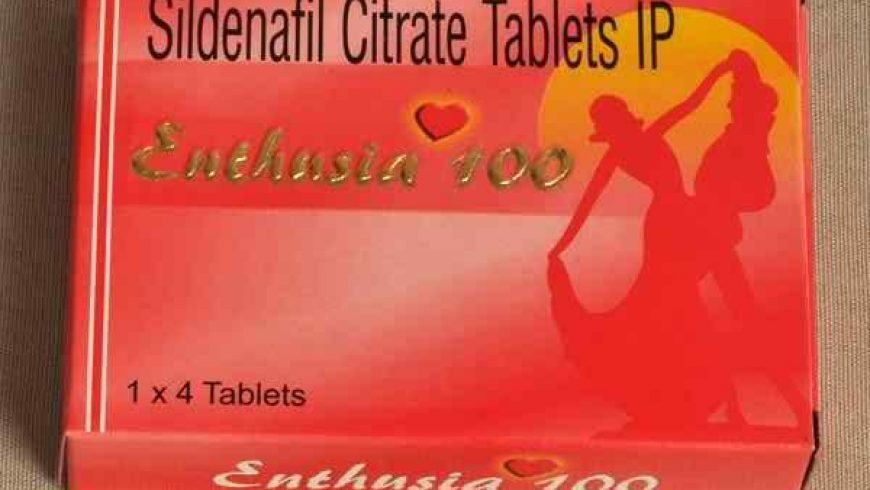 Enthusia 100 mg Review: Relatively New ED Medication on the Market