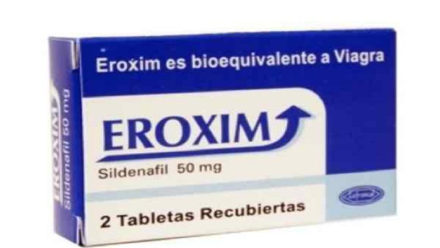 Eroxim Sildenafil 50mg/100mg Review: High-Quality Medication for Erectile Dysfunction